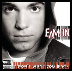 Eamon – I Don't Want You Back (Cover)