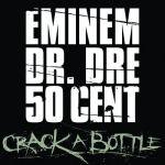 """Cover Eminem, Dr. Dre, 50 Cent """"Crack The Bottle"""""""