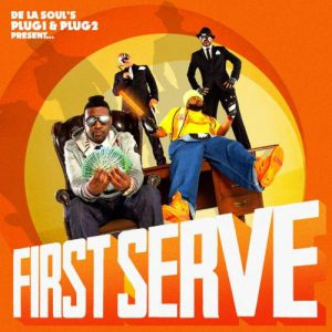De La Soul's Plug1 & Plug2 Present First Serve (Cover)