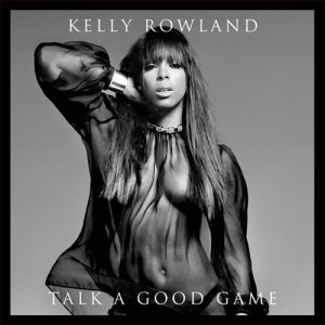 Kelly Rowland - Talk A Good Game (Foto: Universal Music)