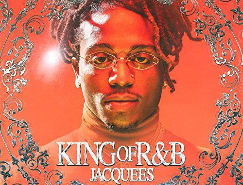 Jacquees – King of R&B (Cover)